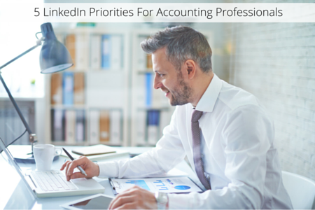 5 LinkedIn Priorities For Accounting Professionals