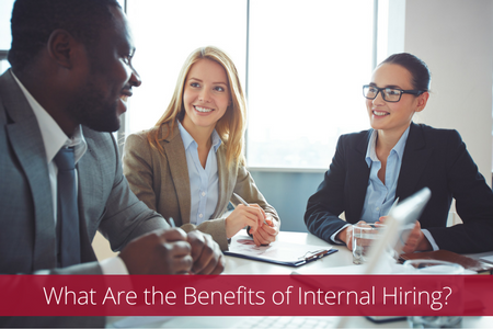What are the Benefits of Internal Hiring?