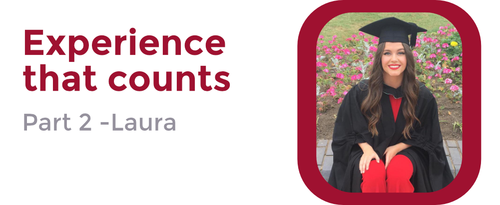 Experience that Counts: Part 2 – Laura