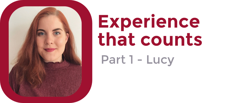 Experience that Counts: Part 1 – Lucy