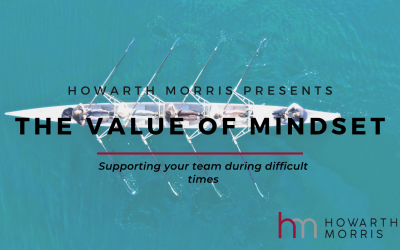 The Value of Mindset: Supporting Your Team During Difficult Times