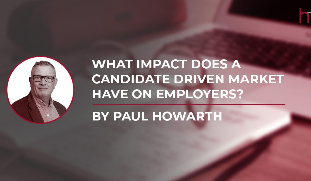 What Impact Does a Candidate Driven Market Have on Employers?